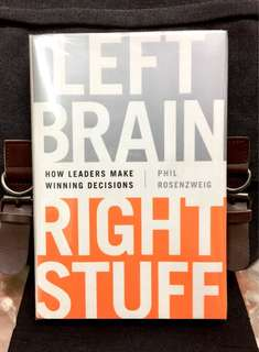 # Highly Recommended《Bran-New + Hardcover Edition + New Paradigm & Strategies For Decision Making In Highly Uncertain World》Phil Rosenzweig - LEFT BRAIN RIGHT STUFF : How Leaders Make Winning Decisions