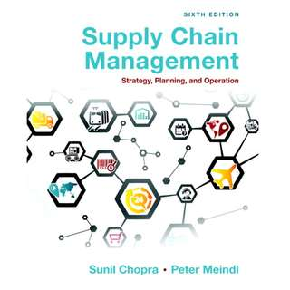 Supply Chain Management Strategy, Planning, and Operation 6th Sixth Edition by Sunil Chopra, Peter Meindl - Pearson
