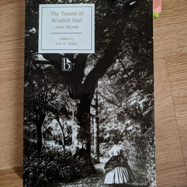 The Tenant of Wildfell Hall by Anne Brontë Broadview edited by Talley