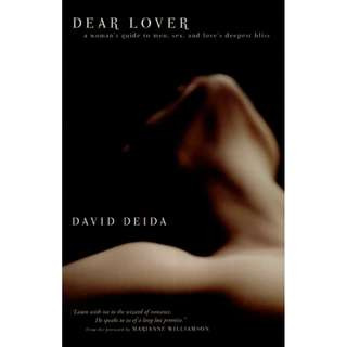 Dear Lover: A Woman's Guide To Men, Sex, And Love's Deepest Bliss (199 Page Mega eBook)
