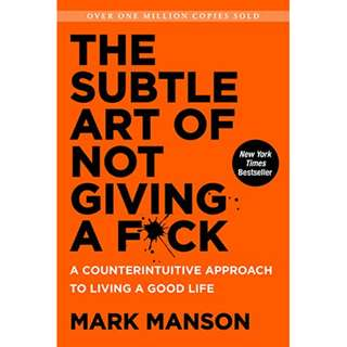 The Subtle Art of Not Giving a F*ck: A Counterintuitive Approach to Living a Good Life (258 Pages ePub Version)