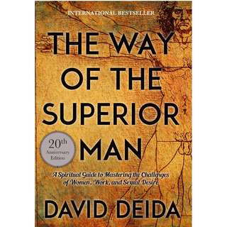 The Way of the Superior Man: A Spiritual Guide to Mastering the Challenges of Women, Work, and Sexual Desire (253 Page Mega eBook)