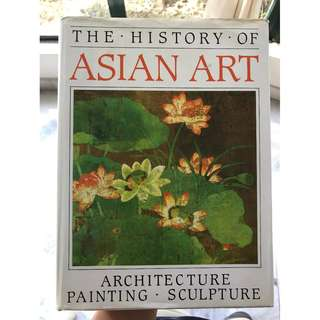 The History of Asian Art: Architecture, Painting, Sculpture (1987)