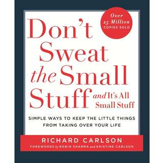 [EBOOK] Don't Sweat the Small Stuff and It's All Small Stuff: Simple Ways to Keep the Little Things from Taking Over Your Life - Richard Carlson