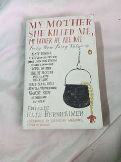 My Mother She Killed Me, My Father He Ate Me