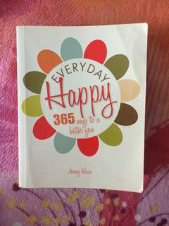 Everyday Happy : 365 ways to a better you