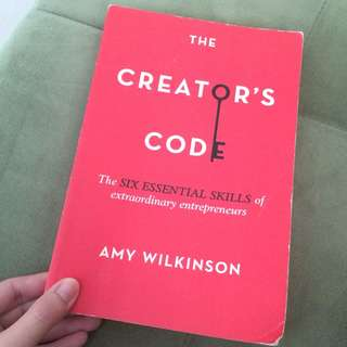 The Creator's Code (The Six Essential Skills of extraordinary entrepreneurs) By Amy Wilkins