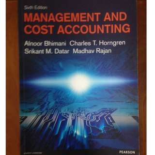 Management and cost accounting Alnoor Bhimai Charles T, Horngren Srikant M, Datar Madhav Rajan, 6th Edition