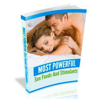 Powerful Sex Foods And Stimulants: Improve Your Sexual Health Without Harmful Side Effects or Outrageous Costs eBook