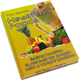 The World's Healthiest Food: Eating Healthy Is Not Just For People With A Weight Problem eBook