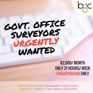 Government Office Surveyors ($2,000/month, 37hours/week)