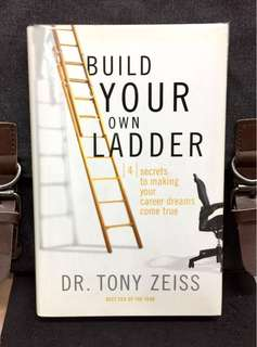 《Preloved Hardcover + Successful Career Guidance》Dr Tony Zeiss - BUILD YOUR OWN LADDER : 4 Secrets To Making Your Career Dreams Come True