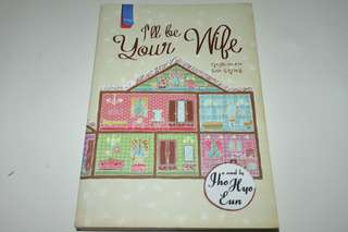 Novel I'll Be Your Wife - Jho Hyo Eun K-Iyagi Korea