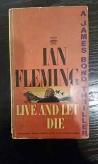 Live and Let Die: A James Bond thriller by Ian Fleming