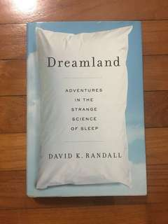 David K. Randall - Dreamland: Adventures in the Strange Science of Sleep