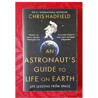 An Astronaut's Guide to Life on Earth (Chris Hadfield)