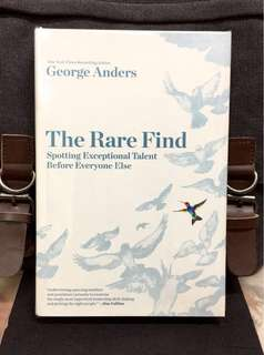 # Highly Recommended《New Book Condition + Hardcover Edition + Skill Of How To Find & Spot The Right People》George Anders - THE RARE FIND : Spotting Exceptional Talent Before Everyone Else