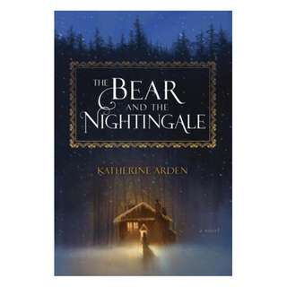 E-book English Novel - The Bear and the Nightingale (Winternight Trilogy, #1) by Katherine Arden