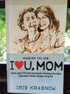 I love you, Mom. - Iris Krasnow (Bahasa)