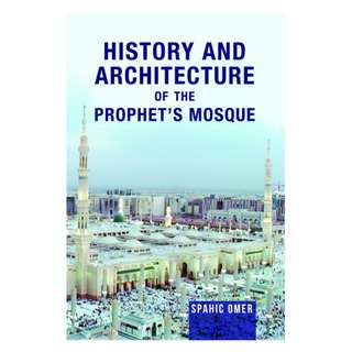 History and Architecture of the Prophet's Mosque