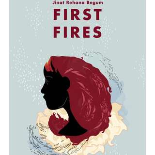 First Fires - Jinat Rehana Begun