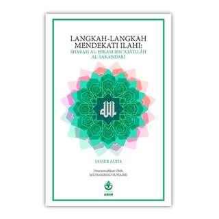 Langkah-Langkah Mendekati Ilahi: Sharaḥ al-Ḥikam Ibn 'Aṭā'illāh al-Sakandarī