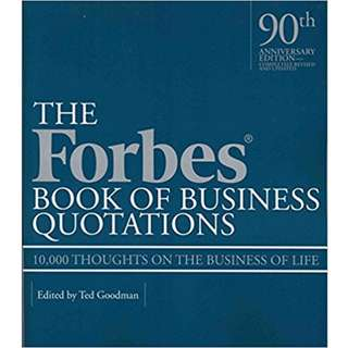 Forbes Book of Business Quotations: 10,000 Thoughts on the Business of Life by Ted Goodman