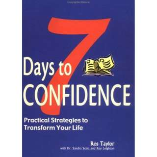 7 Days to Confidence: Practical Strategies to Transform Your Life