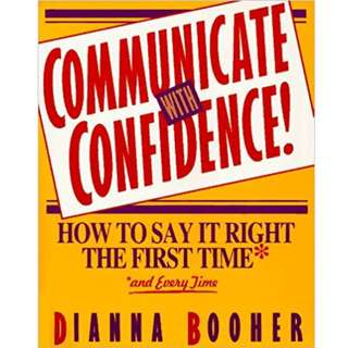 Communicate With Confidence! by Diana Booher