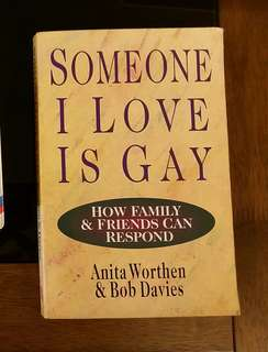 Someone I Love Is Gay By (author)  Bob Davies , By (author)  Anita Worthen