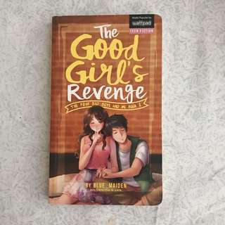 The Good Girl's Revenge (The Four Bad Boys and Me Book 2) by Blue_maiden