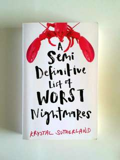 A Semi Definitive List of Worst Nightmares by Krystal Sutherland - 368 pages