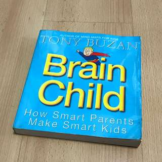 Brain Child by Tony Buzan (Develop your child's natural genius)