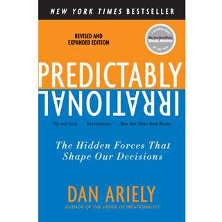 Predictably Irrational, Revised and Expanded Edition: The Hidden Forces That Shape Our Decisions by Dr. Dan Ariely