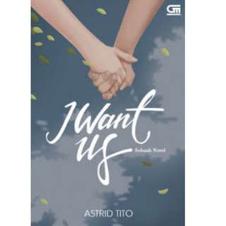 Ebook I Want Us - Astrid Tito
