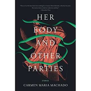 eBook - Her Body and Other Parties by Carmen Maria Machado