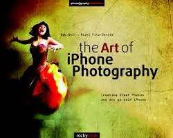The Art of IPhone Photography by Bob Weil and Nicki Fitz-Gerald