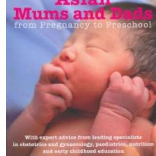 The Essential Guide for First-time Asian Mums & Dads : From Pregnancy to Preschool [Paperback]