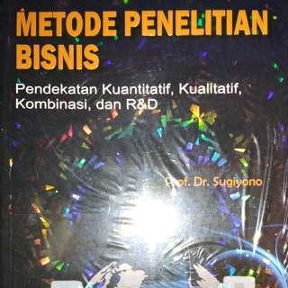 METODE PENELITIAN BISNIS Pendekatan Kuantitatif, Kualitatif, Kombinasi, dan R&D   Prof. Dr. Sugiyono   Alfabeta