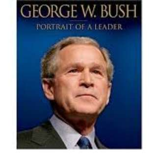 George W. Bush - Portrait of a leader