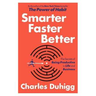 (Ebook) Smarter Faster Better: The Secrets of Being Productive in Life and Business by Charles Duhigg