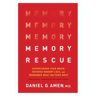 (Ebook) Memory Rescue: Supercharge Your Brain, Reverse Memory Loss, and Remember What Matters Most by Daniel G. Amen