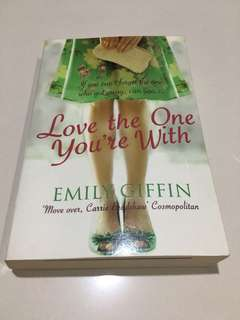 Emily Giffin's Love The One You're With
