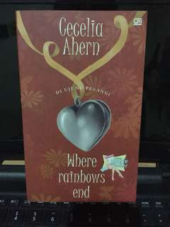Where Rainbows End - Cecilia Ahern (Bahasa)