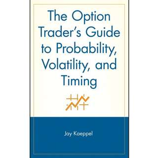 The Option Trader_s Guide to Probability, Volatility, and Timing