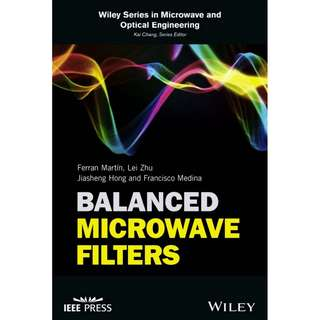 Balanced Microwave Filters Wiley IEEE Press (2018)