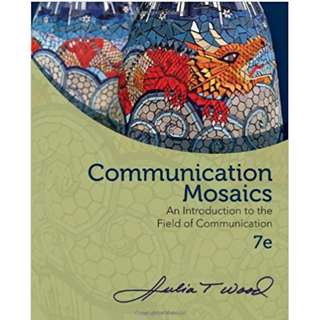 Communication Mosaics An Introduction to the Field of Communication 7th edition