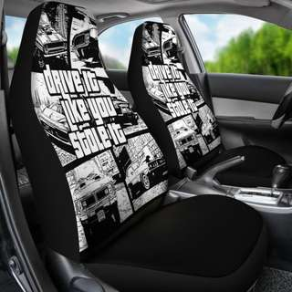 Drive it like you STOLE IT! (Car Seat Covers)