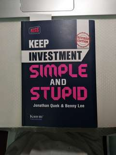 Keep investment simple and stupid by jonathan quek and benny lee