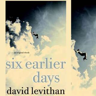 Six Earlier Days (Every Day 0.5) by David Levithan